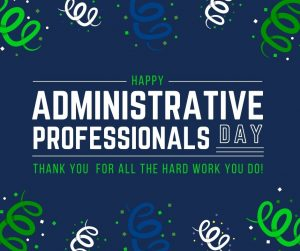 Happy Administrative Professionals Day!